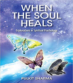 When the Soul Heals - Explorations in Spiritual Psychology...