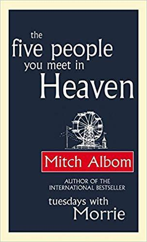 the Five people you meet in Heaven...